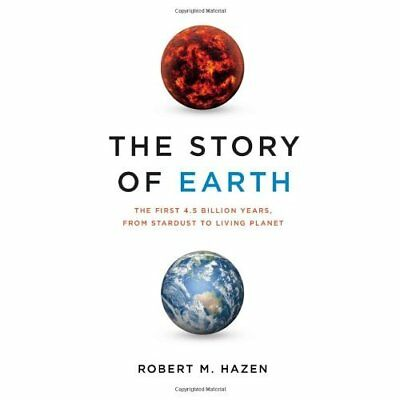 The Story of Earth: The First 4.5 Billion Years, from S - Hardcover NEW Robert M