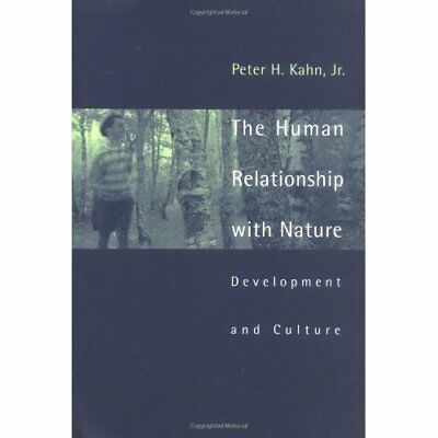 The Human Relationship with Nature: Development and Cul - Paperback NEW Kahn, PH