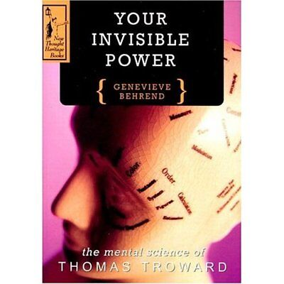YOUR INVISIBLE POWER: Mental Science of Thomas Troward - Paperback NEW Behrend,