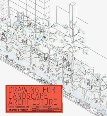Drawing for Landscape Architecture: Sketch to Screen to Site 9780500289549