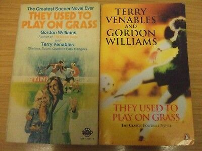 They Used To Play On Grass: Terry Venables/gordon Williams: 2 Paperbacks: Signed