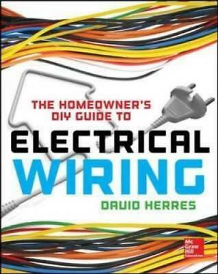 Herres, David: The Homeowner's DIY Guide to Electrical Wiring