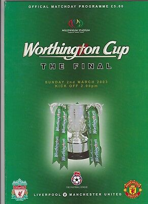 Liverpool v Manchester United 2003 Worthington Cup Final