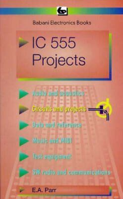 Integrated Circuit 555 Projects by E.A. Parr 9780859340472 (Paperback, 1978)