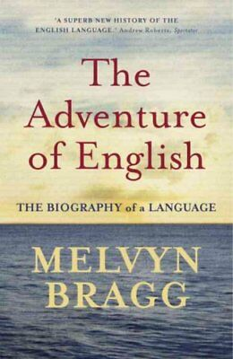 The Adventure Of English by Melvyn Bragg 9780340829936 (Paperback, 2004)