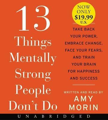 Morin, Amy: 13 Things Mentally Strong People Don't Do