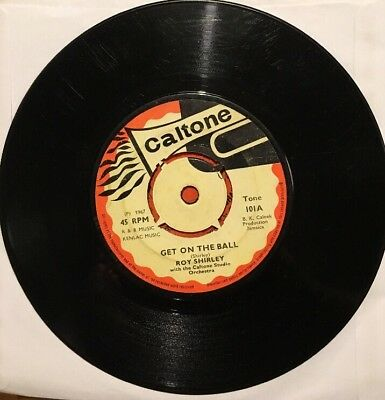 ROY SHIRLEY Get On The Ball JOHNNY MOORE Sound & Soul CALTONE VINYL SINGLE VG+