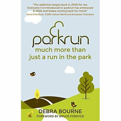 parkrun: much more than just a run in the park - Paperback NEW Debra Bourne (A 2