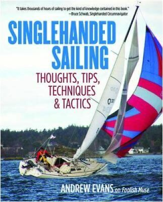 Singlehanded Sailing Thoughts, Tips, Techniques & Tactics by Evans 9780071836531