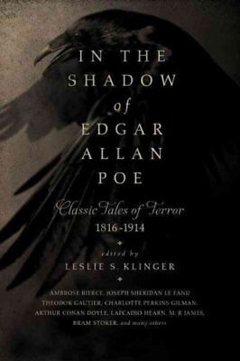 In the Shadow of Edgar Allan Poe Classic Tales of Horror, 1816-... 9781605988757