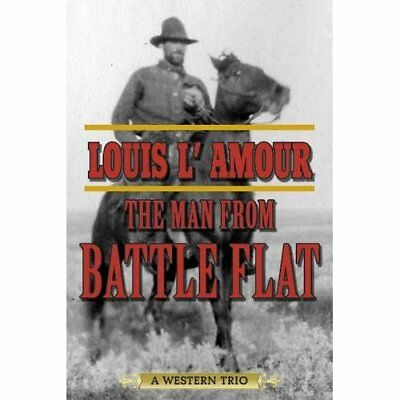 Man from Battle Flat - Paperback NEW Louis LAmour (A 2015-02-19