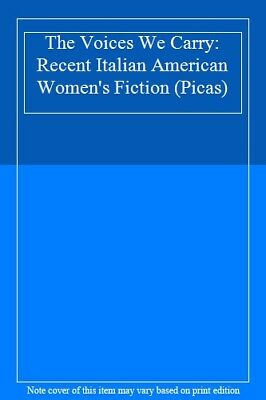 The Voices We Carry: Recent Italian American Women's Fiction (Picas)