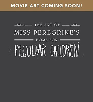 The Art of Miss P (Miss Peregrine's Peculiar Children)