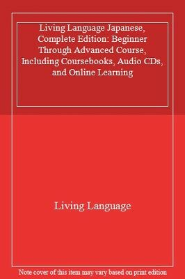 Living Language Japanese, Complete Edition: Beginner Through Advanced Course, I