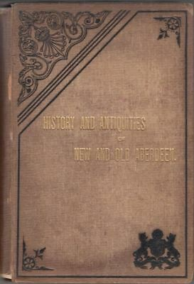 History And Antiquities Of New And Old Aberdeen : Alexander Smith