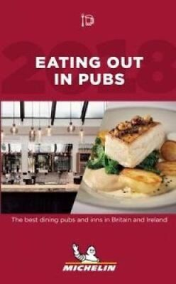 Eating out in pubs 2018: 2018 by Michelin Travel Publications (Paperback, 2017)