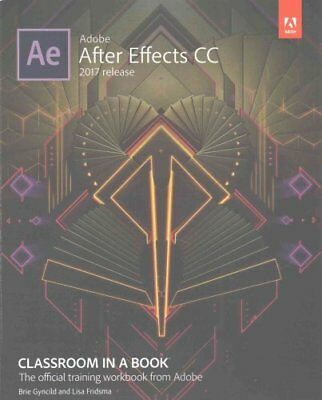 Adobe After Effects CC Classroom in a Book (2017 release) 9780134665320