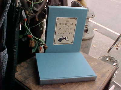 The Decorative Arts and Crafts of Nantucket by Mary G. Carpenter and Charles H.