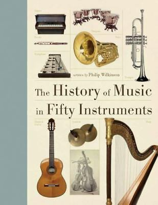 The History of Music in Fifty Instruments (Hardback or Cased Book)