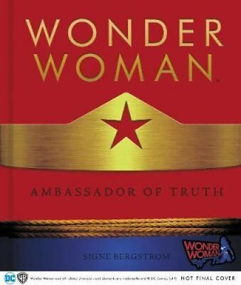 Wonder Woman: Ambassador of Truth by Signe Bergstrom 9780062692931