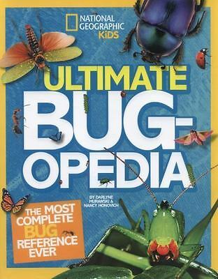Ultimate Bugopedia: The Most Complete Bug Reference Ever Ultimate