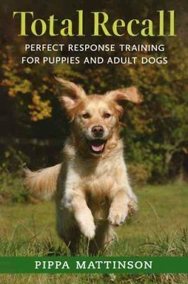 Total Recall Perfect Response Training for Puppies and Adult Dogs 9781846891496