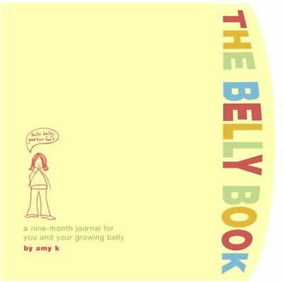 The Belly Book A Nine-month Journal for You and Your Growing Belly 9780307336187
