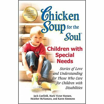 Chicken Soup for the Soul: Children with Special Needs: - Paperback NEW Canfield