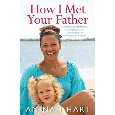 How I Met Your Father - Paperback NEW Arminah Hart (A 01-Apr-16