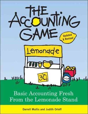 The Accounting Game Basic Accounting Fresh from the Lemonade Stand 9781402211867