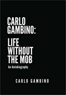 Carlo Gambino: Life Without the Mob: An Autobiography (Hardback or Cased Book)