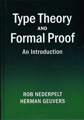 Type Theory and Formal Proof An Introduction by Rob Nederpelt 9781107036505