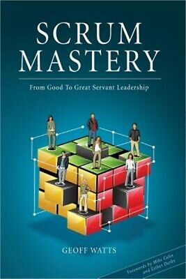 Scrum Mastery: From Good to Great Servant-Leadership (Paperback or Softback)