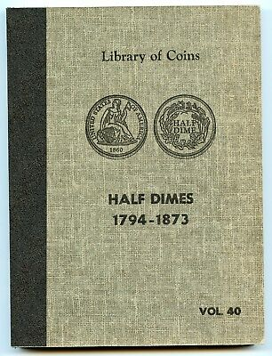 Brand New Library of Coins Half Dimes 1794-1873 Vol. 40 Book Only *hucky*