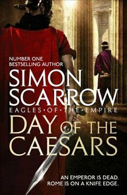 Day of the Caesars (Eagles of the Empire 16) by Simon Scarrow (Hardback, 2017)