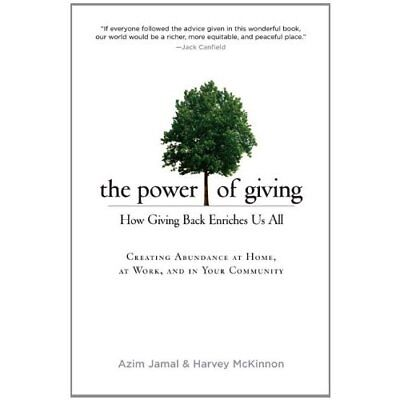 The Power of Giving: How Giving Back Enriches Us All - Paperback NEW Jamal, Azim