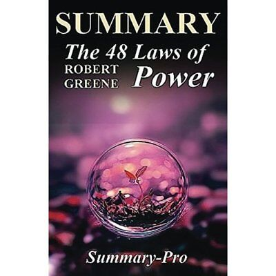 The 48 Laws of Power:: Robert Greene --- Chapter by Chapter Summary (The 48 Laws