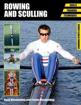 Rowing and Sculling Skills, Training, Techniques 9781847977465 (Paperback, 2014)