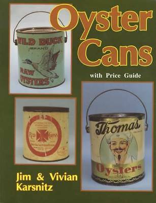 Vintage Oyster Cans Jugs & Tins Collector Reference Guide