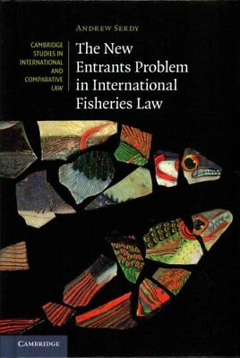 The New Entrants Problem in International Fisheries Law by Andrew Serdy...