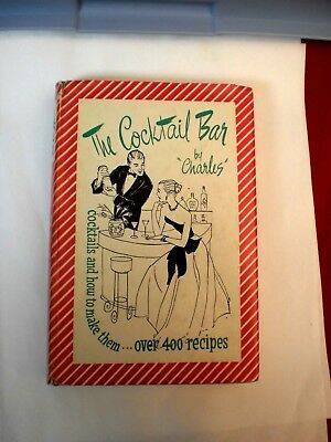 "1952 1st Ed: THE COCKTAIL BAR by ""Charles"", 159 pages, dustjacket NICE"