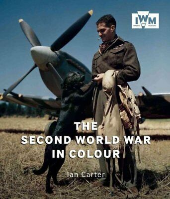 The Second World War in Colour by Ian Carter (Paperback, 2017)