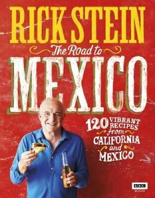 Rick Stein: The Road to Mexico by Rick Stein 9781785942006 (Hardback, 2017)