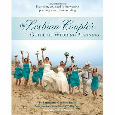 The Lesbian Couple's Guide to Wedding Planning - Paperback NEW Coveney Smith 201