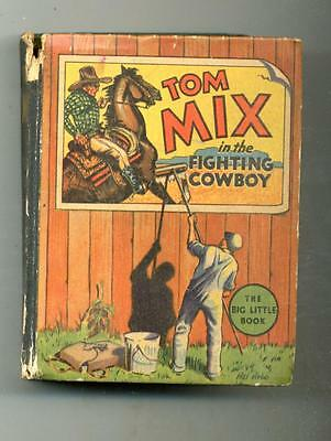 Tom Mix in the Fighting Cowboy     Big Little Book     1935
