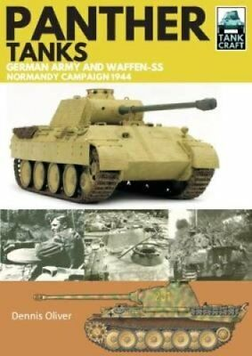 Panther Tanks: Germany Army and Waffen SS, Normandy Campaign 1944 by Dennis...