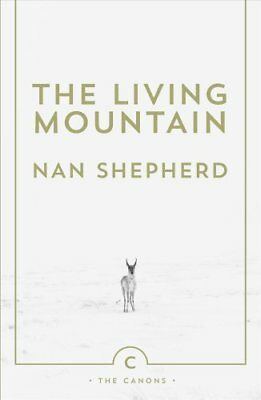 The Living Mountain A Celebration of the Cairngorm Mountains of... 9780857861832