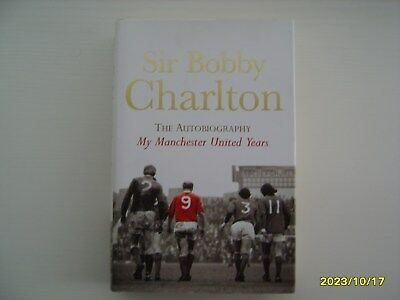 Bobby Charlton signed My Manchester United years Hardback
