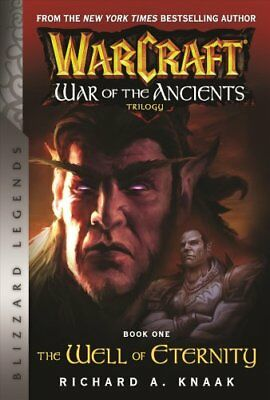 WarCraft: War of The Ancients Book one The Well of Eternity 9781945683008