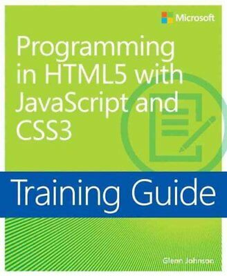 Programming in HTML5 with JavaScript and CSS3 Training Guide 9780735674387
